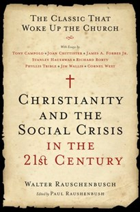 Christianity And The Social Crisis In The 21st Century by Walter Rauschenbusch (9780061497261) - PaperBack - Religion & Spirituality Christianity