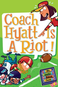 My Weird School Daze 4: Coach Hyatt is a Riot!