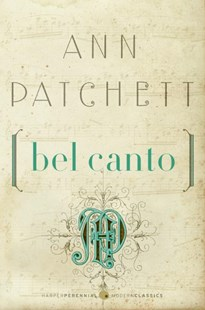 Bel Canto by Ann Patchett (9780061565311) - PaperBack - Modern & Contemporary Fiction General Fiction