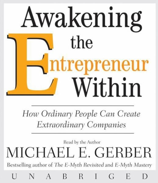 Awakening the Entrepreneur Within Unabridged 6/420