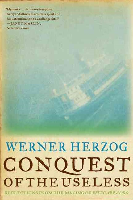 Conquest of the Useless:Reflections from the Making of Fitzcarraldo
