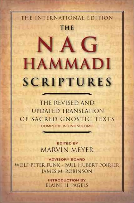 The Nag Hammadi Scriptures: The Revised and Updated Translation of Sacred Gnostic Texts Complete in One Volume