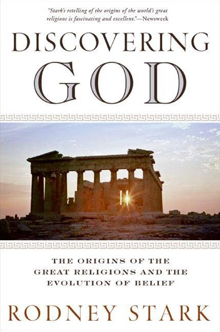 Discovering God: Stark looks at the genesis of all the major faiths and how they answer the most basic questions we humans ask about existence
