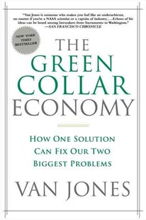 The Green Collar Economy by Van Jones, Ariane Conrad (9780061650765) - PaperBack - Business & Finance Ecommerce
