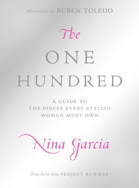 The One Hundred: A Guide to the Pieces Every Stylish Woman Must Own The One Hundred: An A-Z Guide T