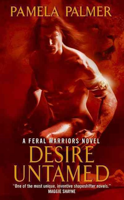 Desire Untamed: A Feral Warriors Novel