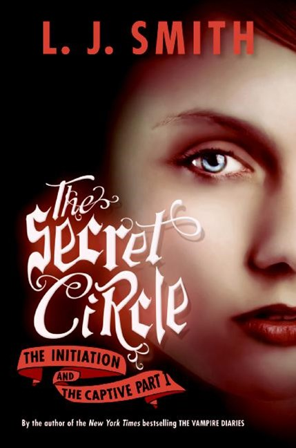 Secret Circle: The Initiation and Captive Part 1