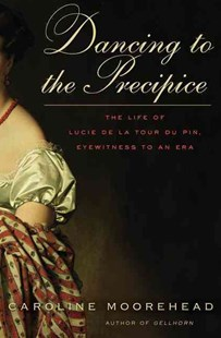 Dancing to the Precipice by Caroline Moorehead (9780061684418) - HardCover - Biographies General Biographies