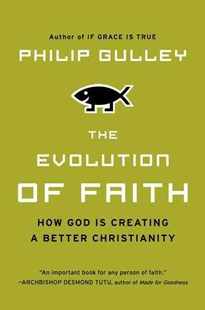 The Evolution of Faith by Philip Gulley (9780061689932) - PaperBack - Religion & Spirituality Christianity