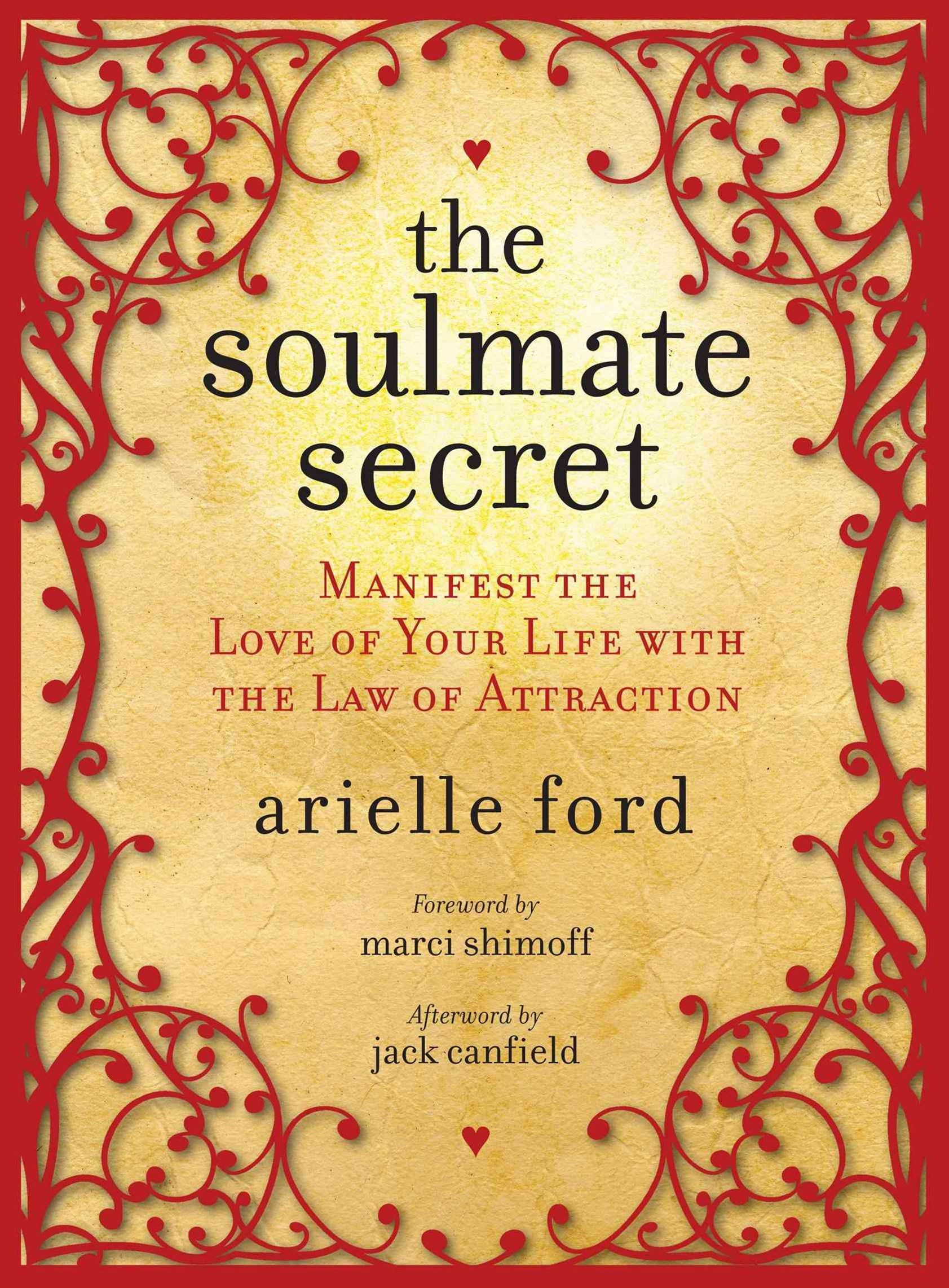 Soulmate Secrets: Manifest the Love of Your Life with the Law of Attraction