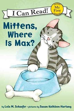 My First I Can Read: Mittens, Where Is Max?