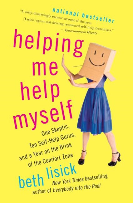 Helping Me To Help Myself: One Skeptic, Ten Self-Help Guru's and a Year on the Brink of the Comfort Zone