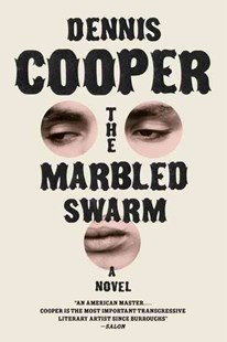 The Marbled Swarm by Dennis Cooper (9780061715631) - PaperBack - Modern & Contemporary Fiction General Fiction