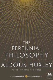 The Perennial Philosophy by Aldous Huxley (9780061724947) - PaperBack - Philosophy Modern