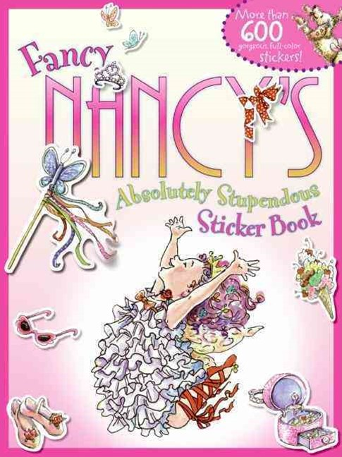 Fancy Nancy's Absolutely Stupendous Sticker Book