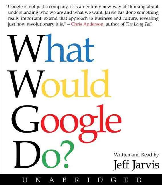 What Would Google Do? Unabridged 10/720