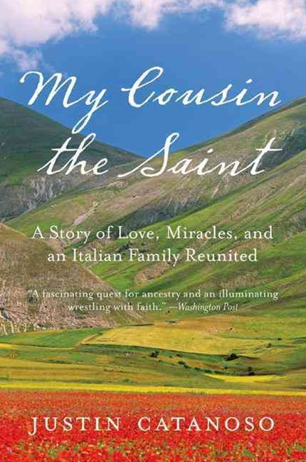 My Cousin the Saint: A story of Love, Miracles and and Italian Family Reunited