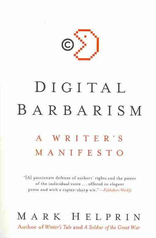 Digital Barbarism: A Writer's Manifesto