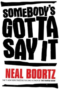 (ebook) Somebody's Gotta Say It - Politics US Politics