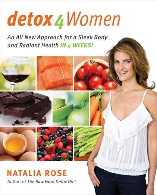 Detox for Women: An All New Approach for a Sleek Body and Radiant Healthin 4 Weeks