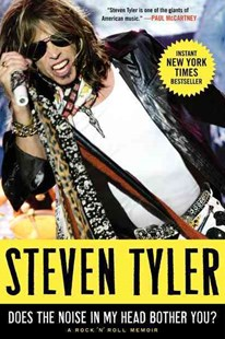 Does the Noise in My Head Bother You? by Steven Tyler, David Dalton (9780061767913) - PaperBack - Biographies Entertainment