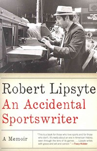 An Accidental Sportswriter by Robert Lipsyte (9780061769146) - PaperBack - Biographies General Biographies