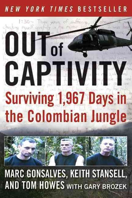 Out of Captivity: Surviving 1967 Days in the Colombian Jungle