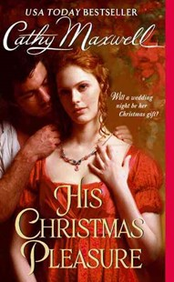 His Christmas Pleasure by Cathy Maxwell (9780061772061) - PaperBack - Romance Historical Romance