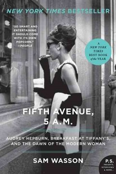 Fifth Avenue, 5 A.M.: Audrey Hepburn, Breakfast at Tiffany