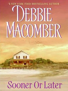 Sooner or Later Large Print by Debbie Macomber (9780061775116) - PaperBack - Romance Modern Romance