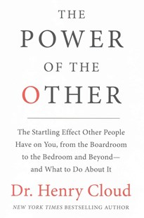 The Power Of The Other: The Startling Effect Other People Have On You, From the Boardroom to the Bedroom and Beyond-And What to Do About It by Henry Cloud (9780061777141) - HardCover - Social Sciences Psychology