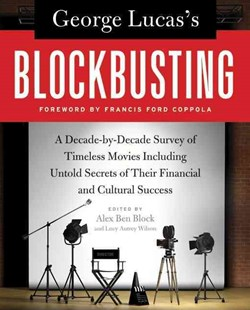 George Lucas's Blockbusting: A Decade-by-Decade Survey of Timeless Movies Including Untold Secrets of Their Financial and Cultural Success by Block, Alex Ben Wilson, Lucy Autrey, Lucy Autrey Wilson, George Lucas (9780061778896) - PaperBack - Business & Finance