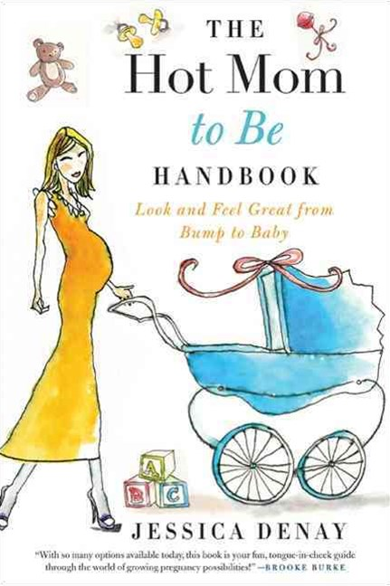 Hot Mom to Be Handbook