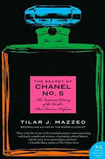 The Secret of Chanel No. 5: The Intimate History of the World's Most Famous Perfume by Tilar J Mazzeo (9780061791031) - PaperBack - Business & Finance Organisation & Operations