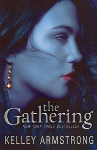 The Gathering by Kelley Armstrong (9780061797033) - PaperBack - Children's Fiction Teenage (11-13)