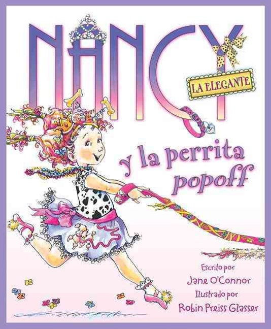 Fancy Nancy and the Posh Puppy (Nancy la Elegante y la Perrita Popoff)