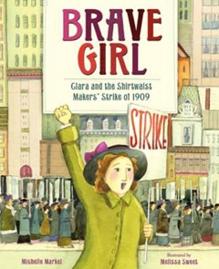 Brave Girl: Clara and the Shirtwaist Makers