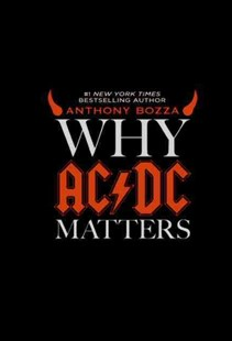 Why AC/DC Matters by Anthony Bozza (9780061804601) - HardCover - Entertainment Music General
