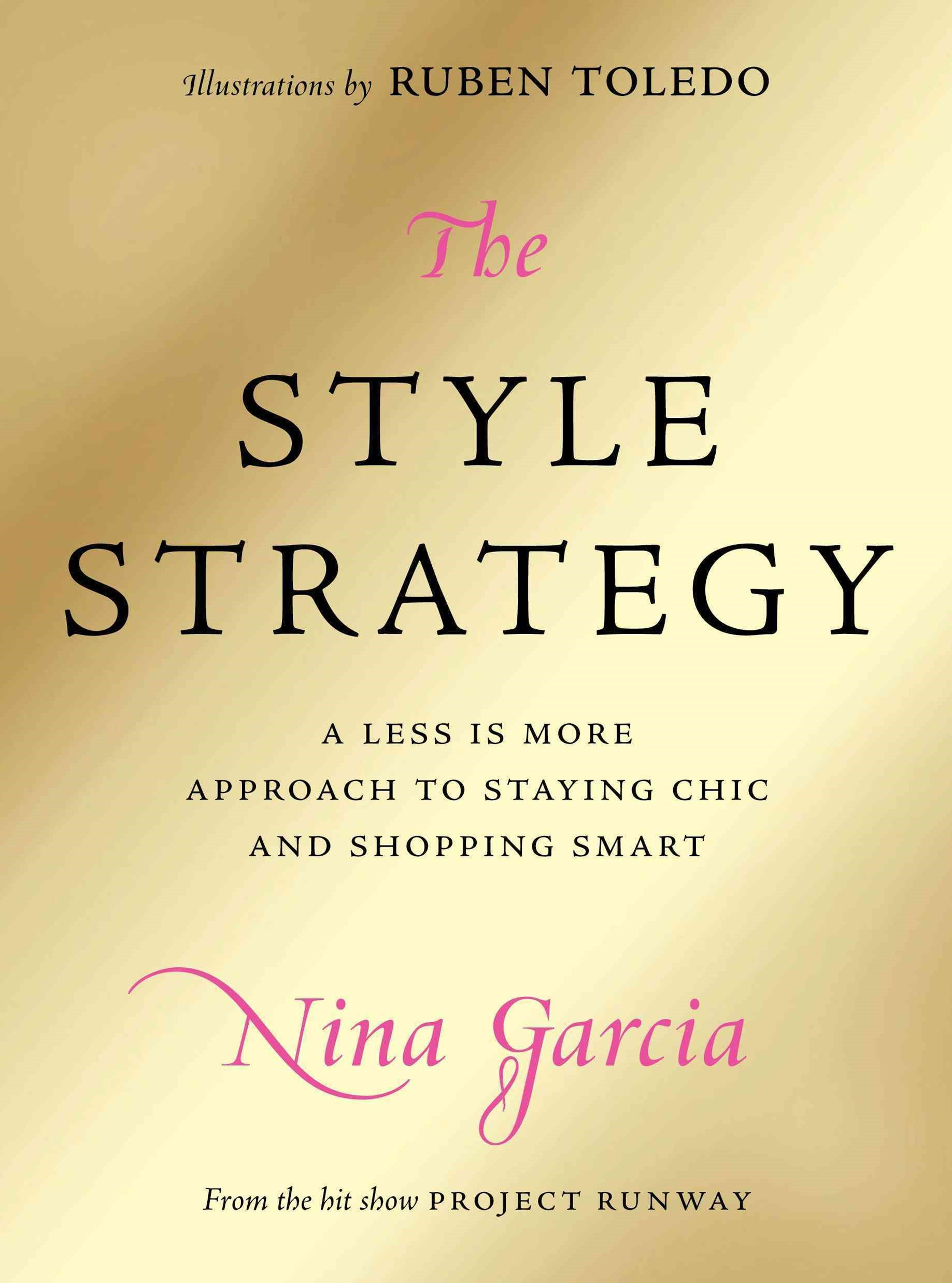 The Style Strategy: A Less Is More Approach to Staying Chic and ShoppingSmart