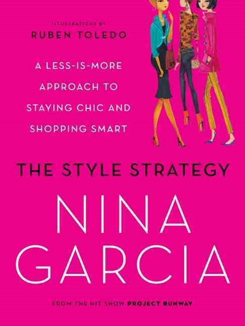 The Style Strategy: A Less-Is-More Approach to Staying Chic and ShoppingSmart