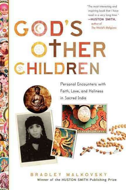 God's Other Children: Personal Encounters with Faith, Love, and Holinessin Sacred India
