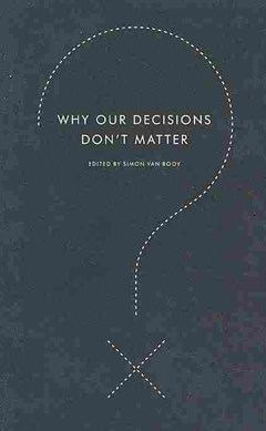 Why Our Decisions Don