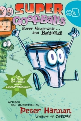 Super Goofballs, Book 3: Super Underwear...and Beyond!