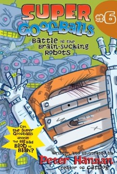 Super Goofballs, Book 6: Battle of the Brain-Sucking Robots