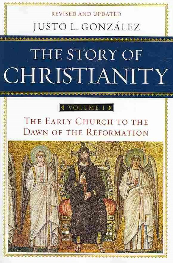 The Story of Christianity Volume 1: The Early Church to the Dawn of the Reformation