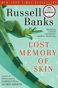 The Lost Memory of Skin by Russell Banks (9780061857645) - PaperBack - Modern & Contemporary Fiction Literature