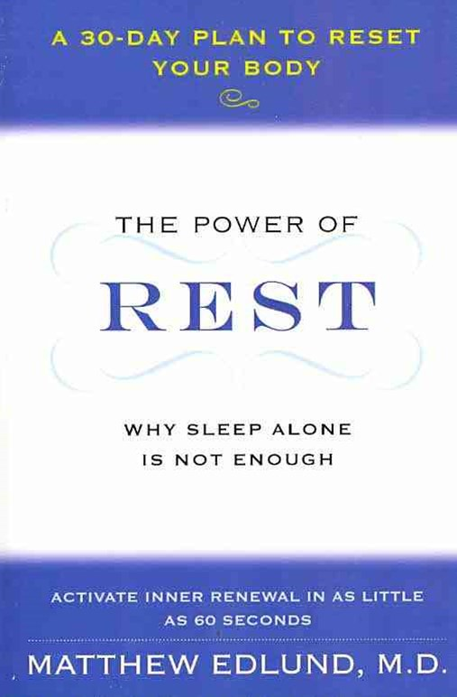 Power of Rest: Why Sleep Alone Is Not Enough. A 30-Day Plan to Reset Your Body