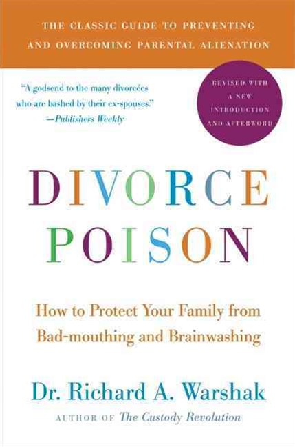 Divorce Poison: How to Protect Your Family from Badmouthing and Brainwashing