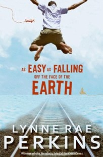 As Easy as Falling off the Face of the Earth by Lynne Rae Perkins (9780061870903) - HardCover - Children's Fiction