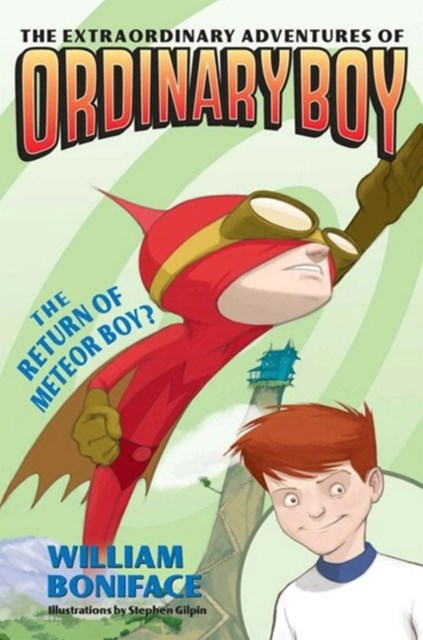 Extraordinary Adventures of Ordinary Boy, Book 2: The Return of Meteor Boy?
